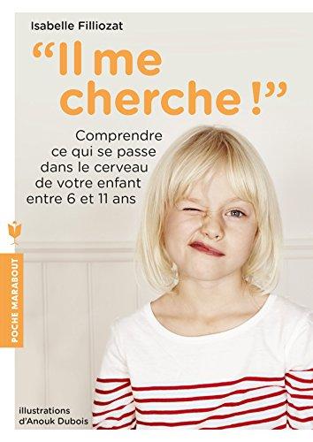 IL ME CHERCHE !: FILLIOZAT ISABELLE