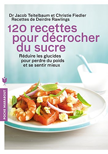 9782501100045: 120 recettes pour décrocher du sucre