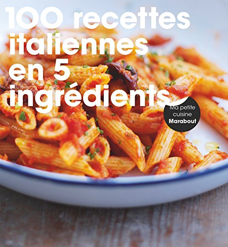 9782501100410: 100 recettes italiennes en 5 ingrédients