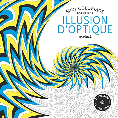9782501100588: Mini coloriage anti stress Illusion d'optique (French Edition)