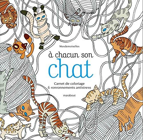 9782501101554: A chacun son chat- carnet de coloriage et ronronnements anti stress (French Edition)