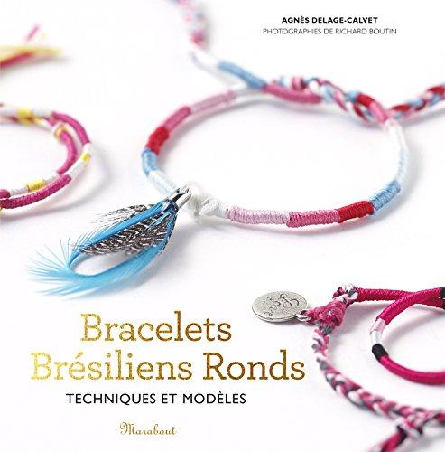 BRACELETS BRÉSILIENS RONDS: DELAGE-CALVET AGN�S
