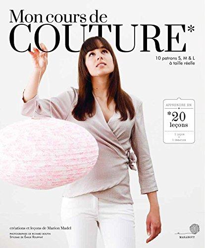 Mon cours de couture: 10 patrons S,: Madel, Marion