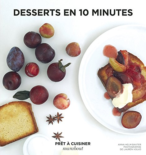 DESSERTS EN 10 MINUTES: HELM BAXTER ANNA