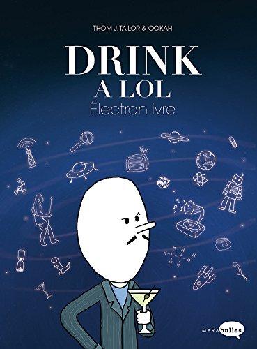 DRINK A LOL T.02 : ÉLECTRON IVRE: OOKAH THOM J T.