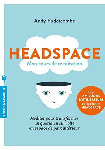 9782501111836: Headspace: Méditer pour transformer un quotidien survolté en espace de paix intérieur (Spiritualité-Philosophie)