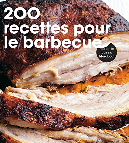 200 RECETTES POUR LE BARBECUE: PICKFORD LOUISE
