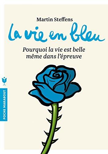 9782501114943: La vie en bleu : Pourquoi la vie est belle même dans l'épreuve