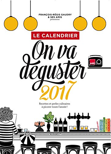 9782501118750: Calendrier 2017 On va déguster (French Edition)