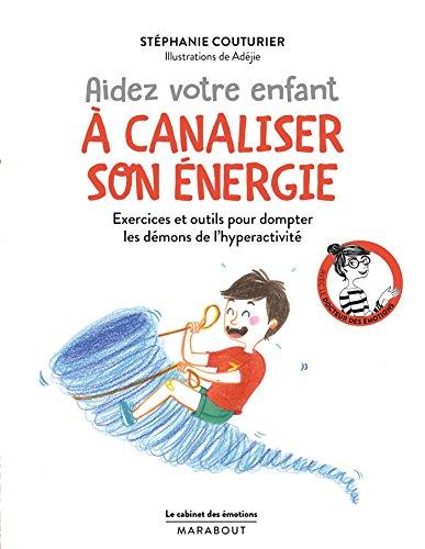 9782501121910: Le cabinet des émotions : Aider votre enfant à canaliser son énergie