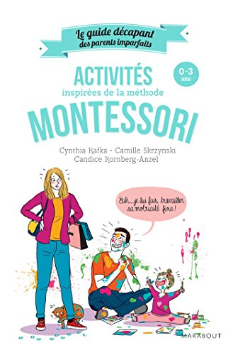 9782501129138: Le guide des parents imparfaits : Activités montessori de 0 à 3 ans