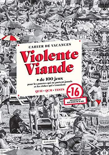 9782501152938: Cahier de vacances - Violente Viande: + de 100 jeux pour les pauvres qui ne partent jamais et les riches qui s ennuient