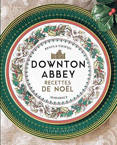 9782501154543: Downton Abbey : Recettes de Noël
