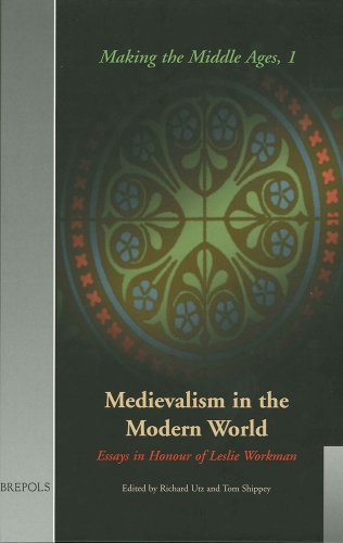 Medievalism in the Modern World: Essays in Honour of Leslie Workman (Making the Middle Ages): Utz, ...
