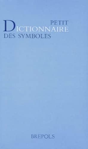 Petit dictionnaire des symboles: Oesterreicher-Mollwo, Marianne; Broze, Michèle; Talon, Philippe