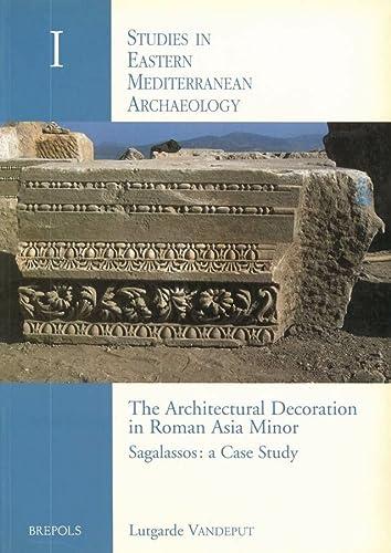 The Architectural Decoration in Roman Asia Minor: Vandeput, L.