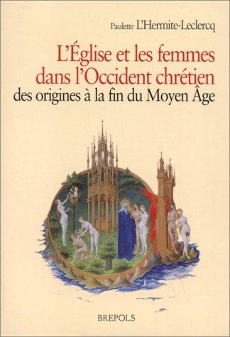 9782503505602: L'Église et les femmes dans l'Occident chrétien des origines à la fin du Moyen Age