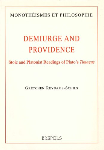 9782503506562: Demiurge and Providence: Stoic and Platonist Readings of Plato's Timaeus (Monotheismes Et Philosophie)