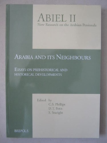 9782503506654: Arabia And Her Neighbours: Essays on Prehistorical And Historical Developments: Essays Presented in Honour of Beatrice De Cardi (Abiel)