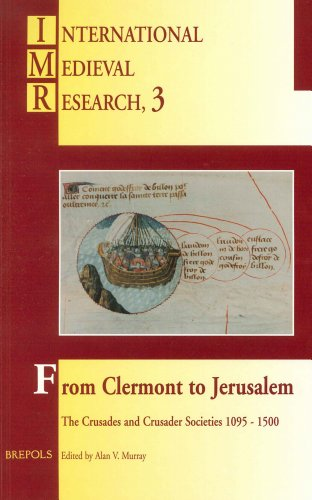 9782503506678: From Clermont to Jerusalem: The Crusades and Crusader Societies 1095-1500 (INTERNATIONAL MEDIEVAL RESEARCH)