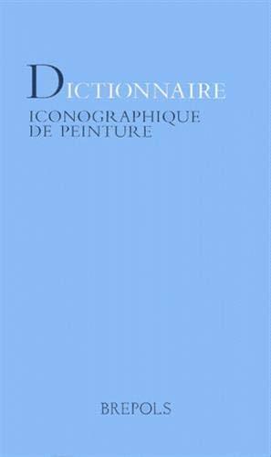 9782503507521: dictionnaire iconographique de peinture