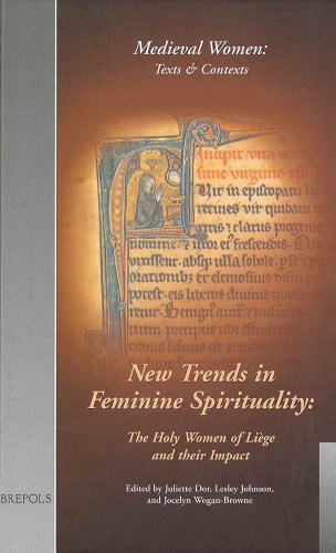 NEW TRENDS IN FEMININE SPIRITUALITY: THE HOLY WOMEN OF LIEGE AND THEIR IMPACT