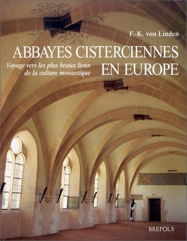 9782503508719: Abbayes cisterciennes en Europe, voyage vers les plus beaux lieux de la culture monastique
