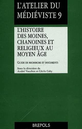 HISTOIRE DES MOINES CHANOINES ET RELIGIEUX AU MOYEN ÂGE : L'ATELIER DU MÉDI&...
