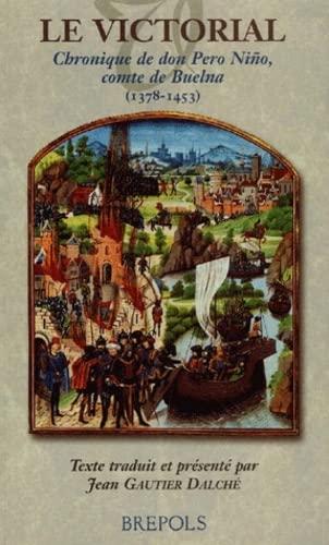 9782503510699: Le Victorial. Chronique de don Pero Niño, comte de Buelna (1378-1453) (Miroir du Moyen Age)