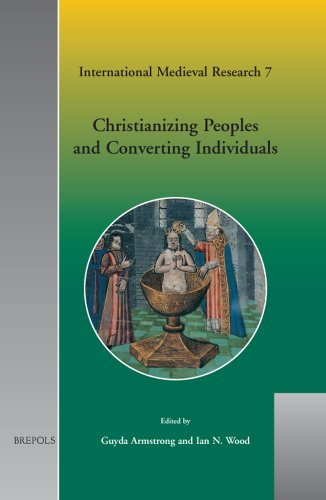9782503510873: Christianizing Peoples and Converting Individuals (INTERNATIONAL MEDIEVAL RESEARCH)