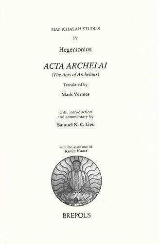 Acta Archelai (MANICHAEAN STUDIES): Vermes, M.J.