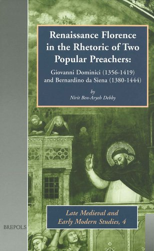 Renaissance Florence in the Rhetoric of Two Popular Preachers: Giovanni Dominici (1356-1419) and ...