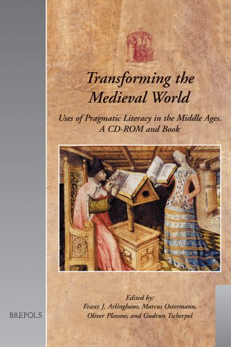 9782503511665: Transforming the Medieval World: Uses of Pragmatic Literacy in the Middle Ages (a CD-ROM and Book) (Utrecht Studies in Medieval Literacy)