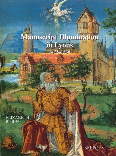 Manuscript Illumination in Lyons (1473-1530) (Ars Nova): Burin, E