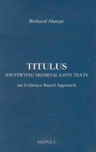 9782503512587: Titulus: Identifying Medieval Latin Texts. An Evidence-Based Approach (BREPOLS ESSAYS IN EUROPEAN CULTURE)