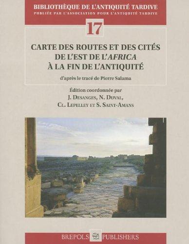 9782503513201: Carte des routes et des cités de l'est de l''Africa' à la fin de lAntiquité: Nouvelle édition des 'Voies romaines de l'Afrique du Nord' conçue en ... Salama (BIBLIOTHEQUE DE L'ANTIQUITE TARDIVE)