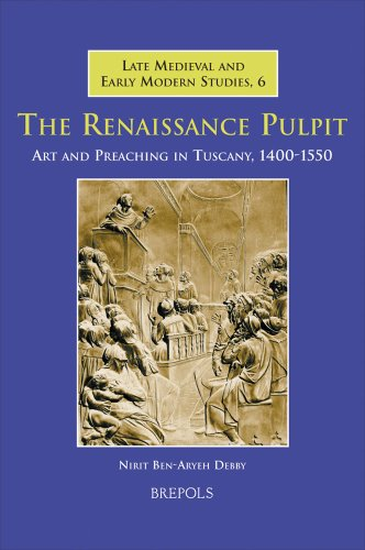 9782503513423: The Renaissance Pulpit: Art and Preaching in Tuscany, 1400-1550 (Late Medieval and Early Modern Studies)