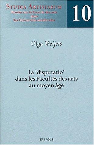 9782503513560: La 'disputatio' dans les Facultés des arts au moyen âge (Studia Artistarum)