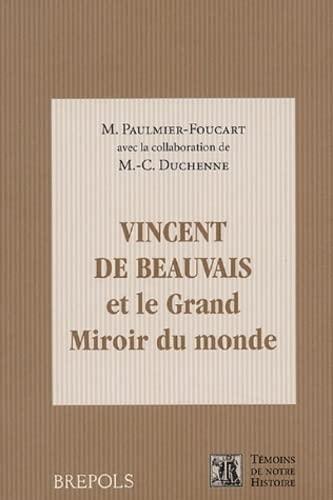 Vincent de Beauvais et le Grand Miroir: Paulmier-Foucart, Monique: