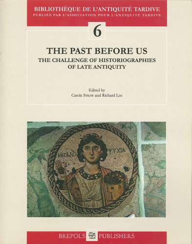 9782503514567: The Past Before Us: The Challenge of Historiographies of Late Antiquity (BIBLIOTHEQUE DE L'ANTIQUITE TARDIVE)