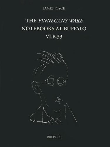 The Finnegans Wake Notebooks at Buffalo - VI.B.33 (fwnb): Deane, V; Ferrer, D; Joyce, Thomas A.; ...