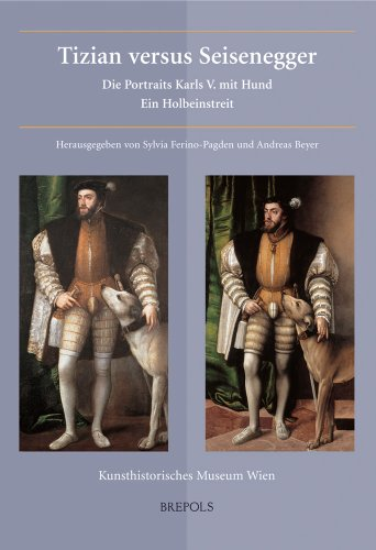 9782503515069: Tizian versus Seisenegger: Die Portraits Karls V. mit Hund. Ein Holbeinstreit (Museums at the Crossroads)