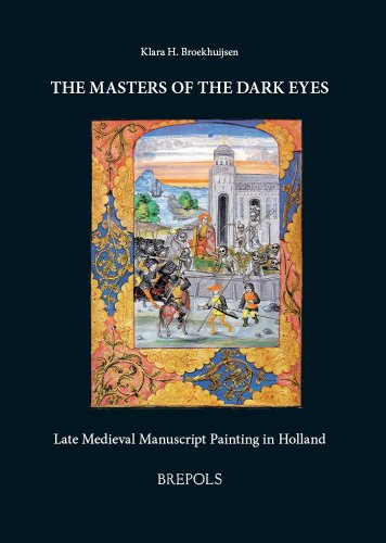 9782503515106: The Masters of the Dark Eyes: Late Medieval Manuscript Painting in Holland (Ars Nova)