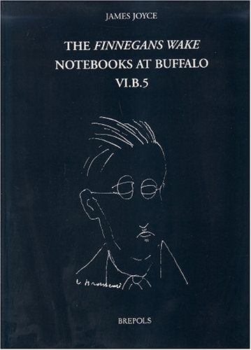 The Finnegans Wake Notebooks at Buffalo - VI.B.5 (fwnb): Brepols Publishers