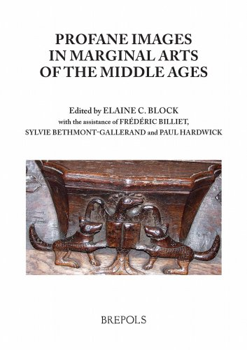 9782503515991: Profane Images in Marginal Arts of the Middle Ages: Proceedings of the VI Biennial Colloquium Misericordia International Organized by and Presided ... Jones University of Sheffield 18 - 21 Ju