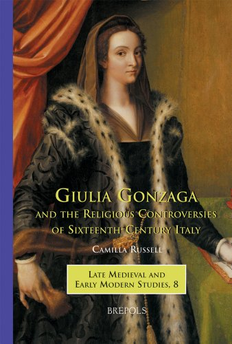 Giulia Gonzaga and the Religious Controversies of Sixteenth-Century Italy