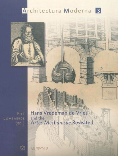 9782503518138: Hans Vredeman De Vries And The Artes Mechanicae Revisited (ARCHITECTURA MODERNA)