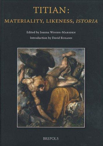 Titian: materiality, likeness, istoria: JOANNA WOODS-MARSDEN