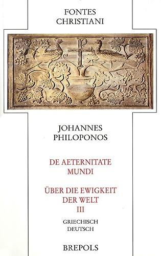 De Aeternitate Mundi / Über die Ewigkeit der Welt 3: Johannes Philoponos