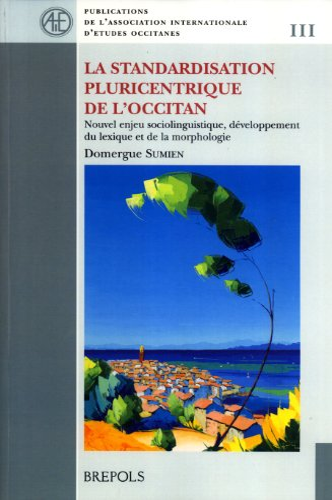 La standardisation pluricentrique de l'Occitan: Nouvel enjeu sociolinguistique, dé...